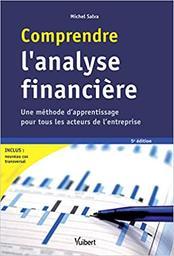 Comprendre l'analyse financière : une méthode d'apprentissage pour tous les acteurs de l'entreprise / Michel Salva,... | Salva, Michel (1954-....). Auteur