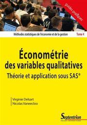 Econométrie des variables qualitatives : théorie et application sous SAS / Virginie Delsart, Nicolas Vaneecloo | Delsart, Virginie. Auteur