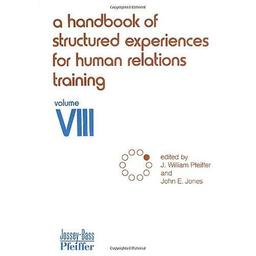 A Handbook of Structured Experiences for Human Relations Training, Volume VIII / J. William Pfeiffer   PFEIFFER William J. Auteur