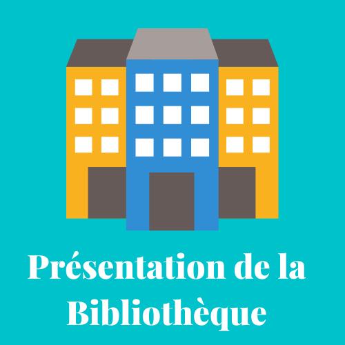 Présentation de la Bibliothèque / Library's presentation |